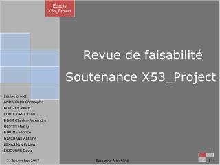 Revue de faisabilité Soutenance X53_Project