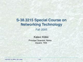 S-38.3215 Special Course on Networking Technology Fall 2005