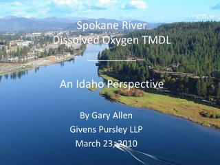 Spokane River Dissolved Oxygen TMDL ________ An Idaho Perspective