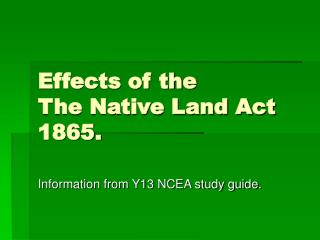 Effects of the  The Native Land Act 1865.