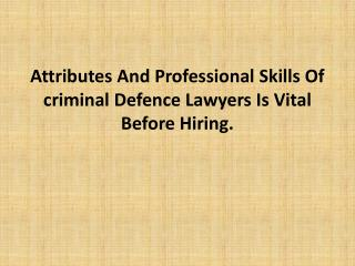 Attributes And Professional Skills Of criminal Defence Lawye