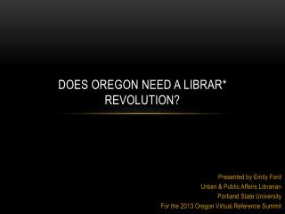 Does Oregon need a  Librar * Revolution?