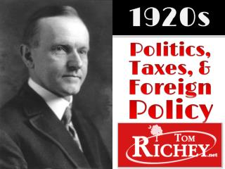 1920s Politics,  Taxes, &  Foreign Policy