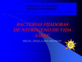 UNIVERSIDAD DE ANTIOQUIA FACULTAD DE INGENIERIA INGENIERIA SANITARIA Y AMBIENTAL (Microbiología)