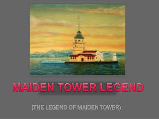 ( THE LEGEND OF MAIDEN TOWER)