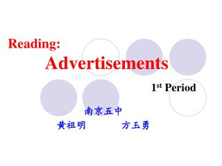 Reading: Advertisements 1 st  Period