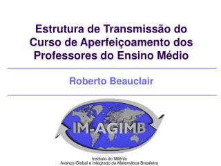 Estrutura de Transmissão do  Curso de Aperfeiçoamento dos  Professores do Ensino Médio