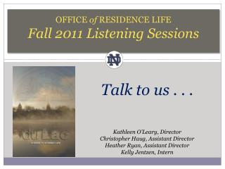 Office  of  Residence Life Fall 2011 Listening Sessions