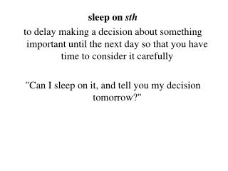 sleep on  sth