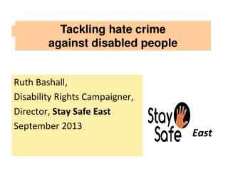 Ruth Bashall,  Disability Rights Campaigner, Director,  Stay Safe East September 2013