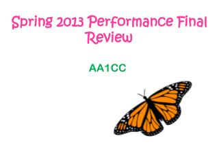 Spring 2013 Performance Final Review