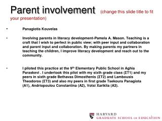 Parent involvement  (change this slide title to fit your presentation)