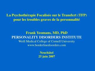 La  Psychothérapie Focalisée sur le Transfert  (TFP) pour les troubles graves de la personnalité