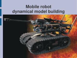 Mobile robot  dynamical model building
