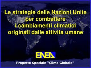 Le strategie delle Nazioni Unite per combattere  i cambiamenti climatici