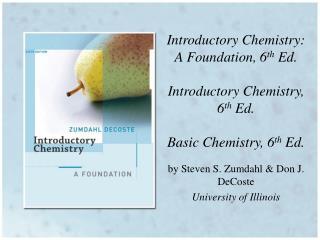 by Steven S. Zumdahl & Don J. DeCoste  University of Illinois