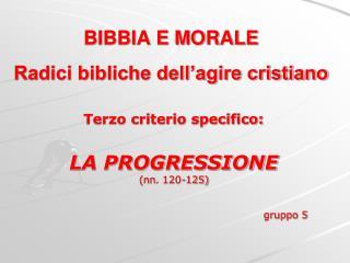 BIBBIA E MORALE Radici bibliche dell'agire cristiano