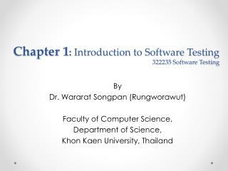 Chapter 1 :  Introduction to Software Testing 322235 Software Testing