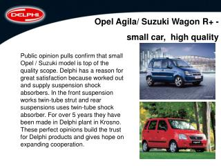 Opel Agila/ Suzuki Wagon R+ -  small car,  high quality