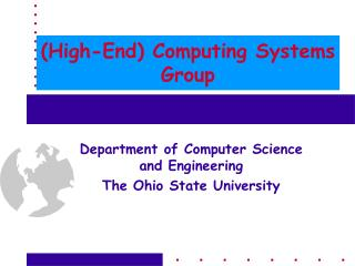 (High-End) Computing Systems Group