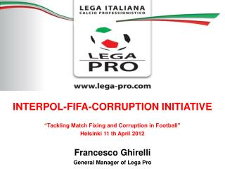 "INTERPOL-FIFA-CORRUPTION INITIATIVE ""Tackling Match Fixing and Corruption in Football"""