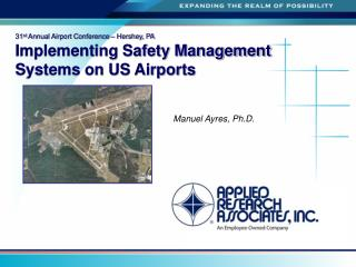 31st Annual Airport Conference   Hershey, PA Implementing Safety Management Systems on US Airports