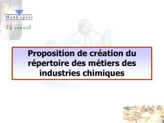 Proposition de création du répertoire des métiers des industries chimiques