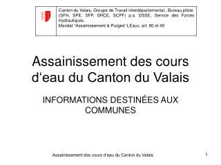 Assainissement des cours d'eau du Canton du Valais