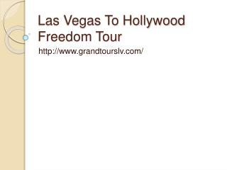 Las Vegas To Hollywood Freedom Tour