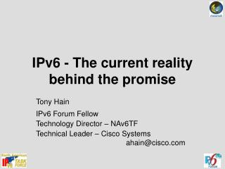IPv6 - The current reality behind the promise