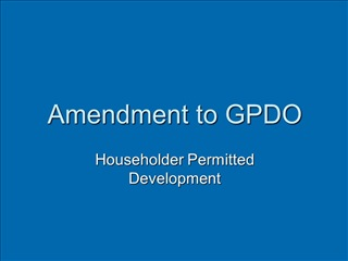 Amendment to GPDO
