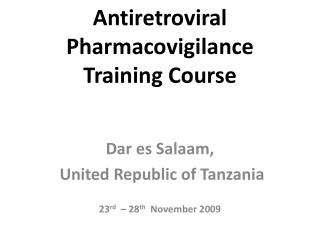 Antiretroviral Pharmacovigilance Training Course