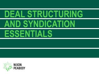 DEAL STRUCTURING  AND SYNDICATION ESSENTIALS