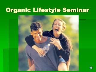 Organic Lifestyle Seminar