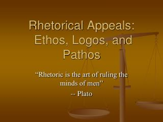 Rhetorical  Appeals:   Ethos, Logos, and Pathos