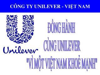 CÔNG TY UNILEVER - VIỆT NAM