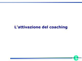 L'attivazione del coaching