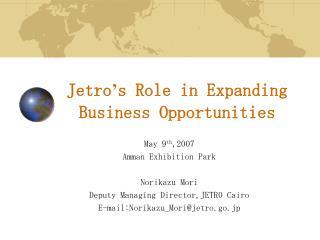Jetro ' s Role in Expanding Business Opportunities