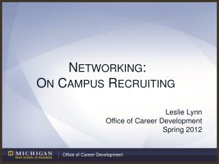 Networking: On Campus Recruiting