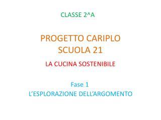 PROGETTO CARIPLO SCUOLA 21