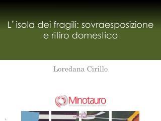 L ' isola dei fragili: sovraesposizione  e ritiro domestico