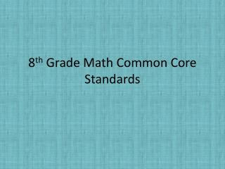 8 th  Grade Math Common Core Standards