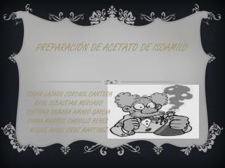 PREPARACIÓN DE ACETATO DE ISOAMILO