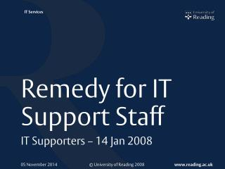 Remedy for IT Support Staff
