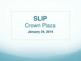 SLIP Crown Plaza