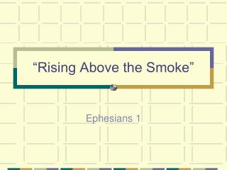 """Rising Above the Smoke"""