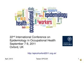 22 nd  International Conference on Epidemiology in Occupational Health September 7-9, 2011