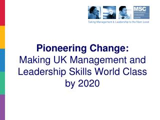 Pioneering Change:  Making UK Management and Leadership Skills World Class by 2020