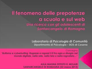 Laboratorio di Psicologia di Comunità Dipartimento di Psicologia – UOS di Cesena