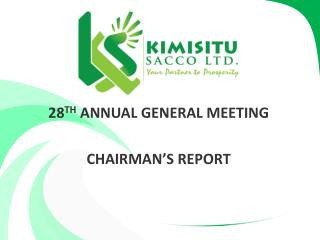 28 TH  ANNUAL GENERAL MEETING CHAIRMAN�S REPORT